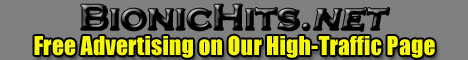 BionicHits.net ~ Free Advertising on Our High-Traffic Website!